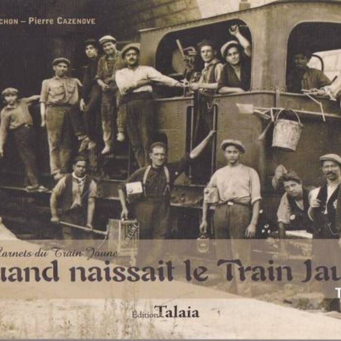 Quand naissait le Train Jaune