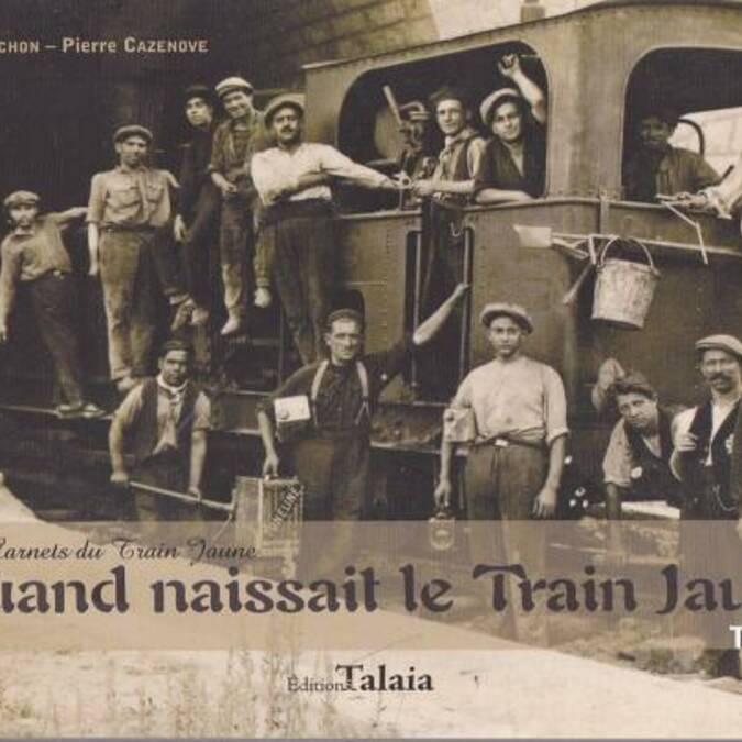 "Book ""Quand naissait le Train Jaune"""